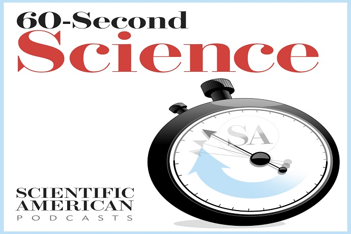60-Second Science by the Scientific American