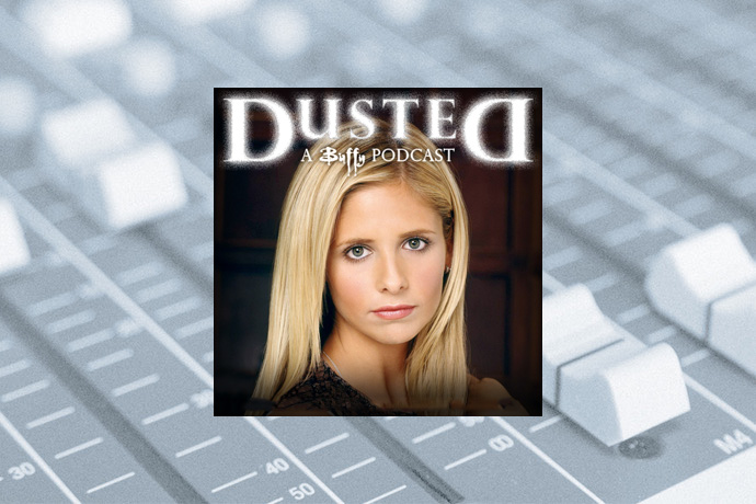 Dusted: The Buffy Podcast