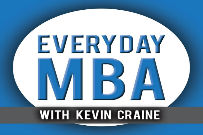 Everyday MBA with Kevin Craine: Success Tips You Won't Learn in Business School