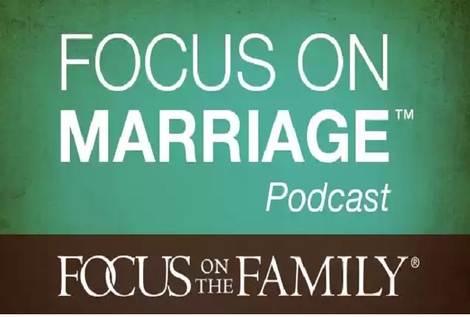 Focus On Family: Focus On Marriage Podcast