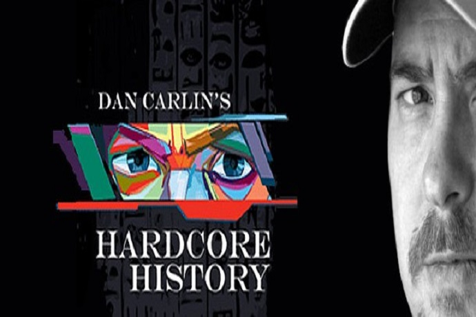Hardcore History with Dan Carlin
