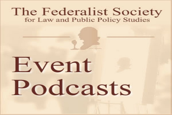 Federalist Society Event Audio by The Federalist Society