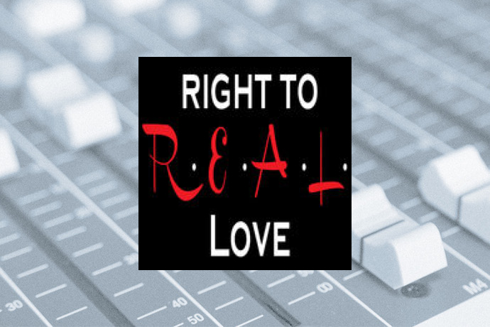 The Right To R.E.A.L. Love