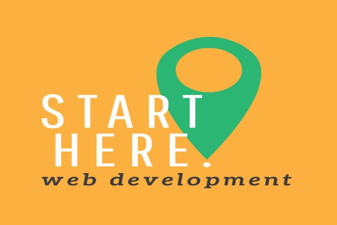 Start Here: Web Development