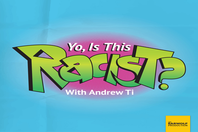 Yo, Is This Racist? With Andrew Ti