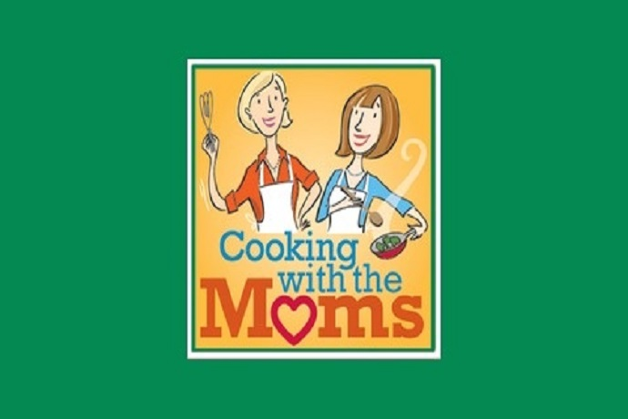 Cooking with the Moms by Janice and Liz
