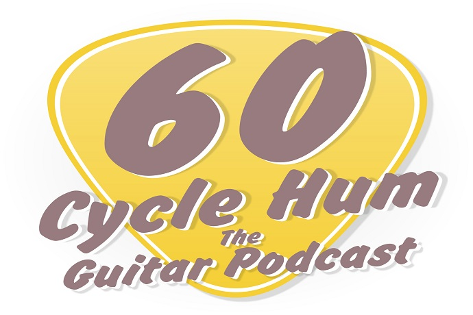 60 Cycle Hum: The Guitar Podcast! by Ryan Burke and Steve Rowe