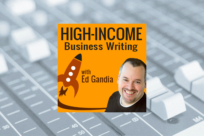 High-Income Business Writing with Ed Gandia
