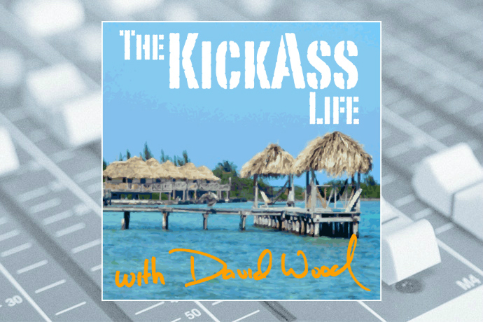 The Kickass Life with David Wood