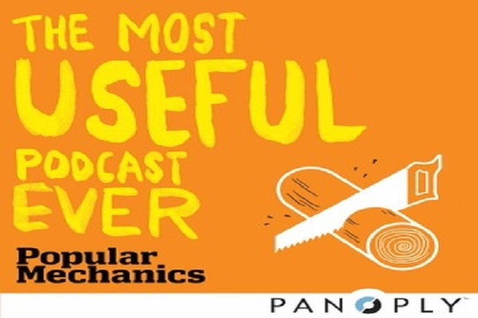 Most Useful Podcast Ever by Popular Mechanics