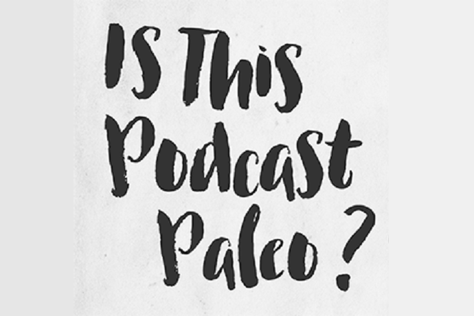 Is This Podcast Paleo with Kristin Kaschak & Everett Rosette