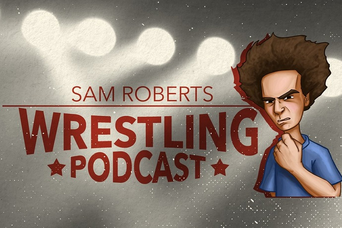 Sam Roberts Wrestling Podcast